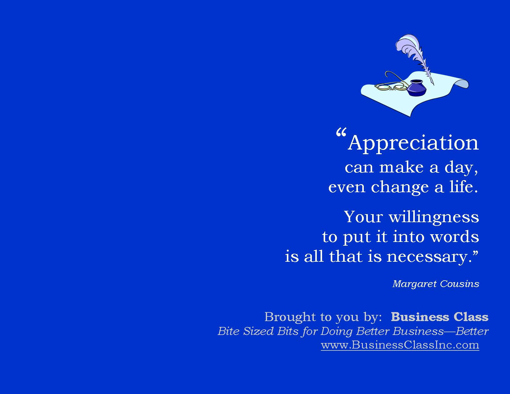 Appreciation can make a day or a life...