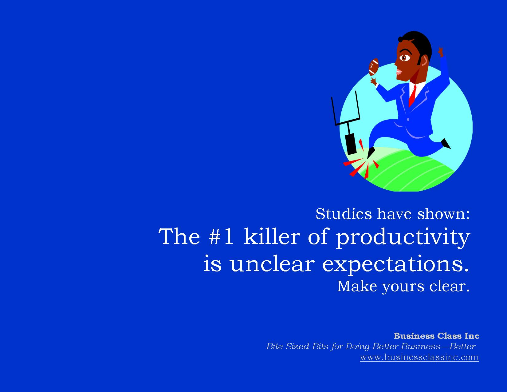The #1 killer of productivity is unclear expectations.  Make your clear.
